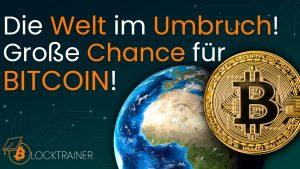Welt im Umbruch Bitcoin